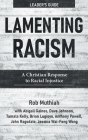 Lamenting Racism Leader's Guide: A Christian Response to Racial Injustice Cover Image