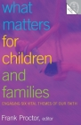 What Matters for Children and Families Cover Image
