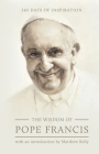 The Wisdom of Pope Francis: 365 Days of Inspiration Cover Image