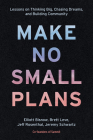 Make No Small Plans: Lessons on Thinking Big, Chasing Dreams, and Building Community Cover Image