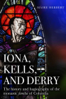 Iona, Kells and Derry : The history and hagiography of the monastic familia of Columba Cover Image