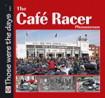The Cafe Racer Phenomenon (Those were the days...) Cover Image