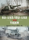 SU-152/ISU-152 vs Tiger: Eastern Front 1943–45 (Duel) Cover Image