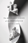 The Messianic Vision of the Pentateuch Cover Image