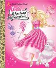 Barbie: Fashion Fairytale (Barbie) (Little Golden Book) Cover Image