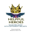 Helpful Heroes, Same Religion With Different Beliefs Cover Image