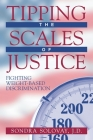 Tipping the Scales of Justice: Fighting Weight Based Discrimination Cover Image