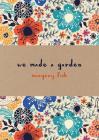 We Made a Garden Cover Image
