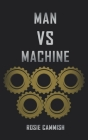 Man vs Machine: The Future Begins Now... Cover Image