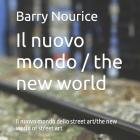 Il nuovo mondo / the new world: Il nuovo mondo dello street art/the new world of street art Cover Image