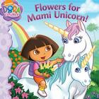 Flowers for Mami Unicorn! Cover Image