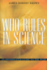 Who Rules in Science?: An Opinionated Guide to the Wars Cover Image