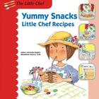 Yummy Snacks: Little Chef Recipes Cover Image