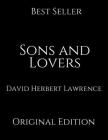Sons And Lovers: Perfect Gifts For The Readers Annotated By David Herbert Lawrence. Cover Image