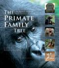 The Primate Family Tree: The Amazing Diversity of Our Closest Relatives Cover Image