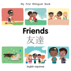 My First Bilingual Book–Friends (English–Japanese) Cover Image