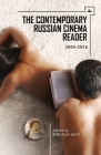 The Contemporary Russian Cinema Reader: 2005-2016 (Film and Media Studies) Cover Image