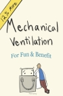 Mechanical Ventilation: For Fun and Benefit Cover Image