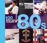 100 Best-selling Albums of the 80s Cover Image