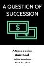A Question of Succession: A Succession Quiz Book Cover Image