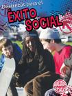 Destrezas Para El Éxito Social: Skills for Social Success (Social Skills) Cover Image