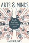 Arts and Minds: How the Royal Society of Arts Changed a Nation Cover Image