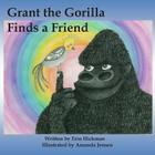 Grant the Gorilla Finds a Friend Cover Image