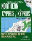 Northern Cyprus / Kypros Hiking & Walking Map 1: 75000 Complete Topographic Map Atlas Trekking Paths & Trails Mediterranean World: Trails, Hikes & Wal Cover Image