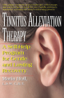 Tinnitus Alleviation Therapy: A Self-Help Program for Gentle and Lasting Recovery Cover Image