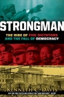 Strongman: The Rise of Five Dictators and the Fall of Democracy Cover Image