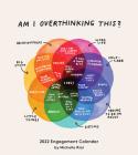 Am I Overthinking This? 2022 Engagement Calendar Cover Image