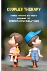 Couples Therapy: Change Your Love Bad Habits Following This Effective Couples Therapy Guide Cover Image