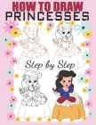 How To Draw Princess: Step By Step Drawing Guide Cover Image