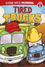 Tired Trucks (Stone Arch Readers - Level 1 (Library)) Cover Image