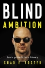 Blind Ambition: How to Go from Victim to Visionary Cover Image