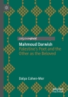 Mahmoud Darwish: Palestine's Poet and the Other as the Beloved Cover Image