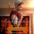 Amish Sweethearts Lib/E: Four Amish Novellas Cover Image