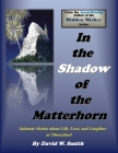 In the Shadow of the Matterhorn: Intimate Stories about Life, Love, and Laughter at Disneyland Cover Image