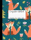 Composition Notebook College Ruled: Fox Composition Notebook, Large Fox Notebook, School Notebooks, Fox Gifts, Cute Composition Notebooks, College Not Cover Image