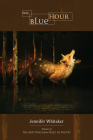 The Blue Hour (Wisconsin Poetry Series) Cover Image