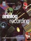 Analog Recording: Using Vintage Gear in Today's Home Studio [With CD] Cover Image