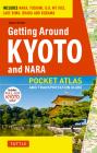 Getting Around Kyoto and Nara: Pocket Atlas and Transportation Guide; Includes Nara, Fushimi, Uji, MT Hiei, Lake Biwa, Ohara and Kurama Cover Image
