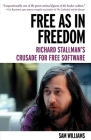 Free as in Freedom [paperback]: Richard Stallman's Crusade for Free Software Cover Image