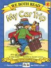 We Both Read-My Car Trip (Pb) (We Both Read - Level K) Cover Image