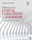 Meeting the Ethical Challenges of Leadership: Casting Light or Shadow Cover Image
