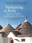 Venturing in Italy: Travels in Puglia, Land Between Two Seas Cover Image