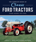 The Complete Book of Classic Ford Tractors: Every Model 1917-1996 (Complete Book Series) Cover Image