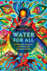 Water for All: Community, Property, and Revolution in Modern Bolivia Cover Image