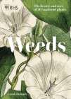 Weeds: The Beauty and Uses of 50 Vagabond Plants Cover Image