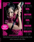 More Sex, Better Zen, Faster Bullets: The Encyclopedia of Hong Kong Film Cover Image